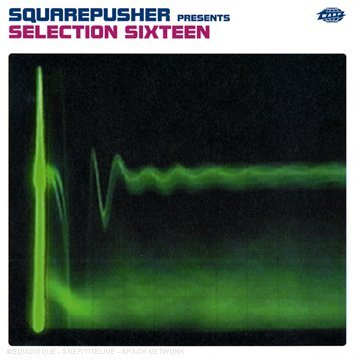 Squarepusher Selection Sixteen