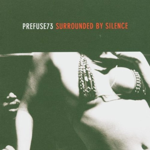 Prefuse 73 Surrounded By Silence