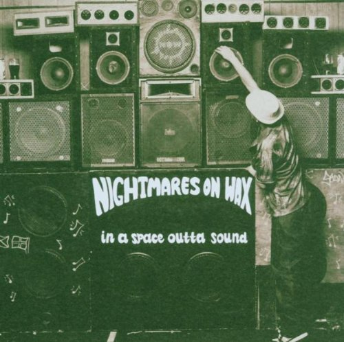 Nightmares On Wax In A Space Outta Sound