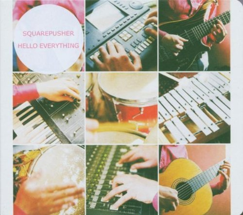 Squarepusher Hello Everything
