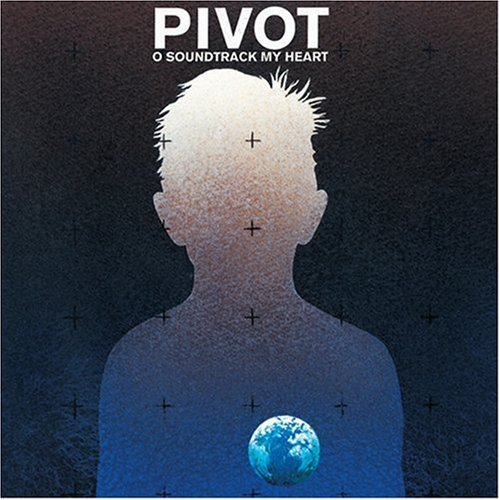 Pivot O Soundtrack My Heart