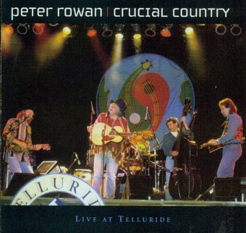 Peter Rowan Crucial Country