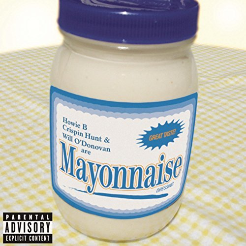 Howie B Hunt Odonovan Mayonnaise Explicit Version