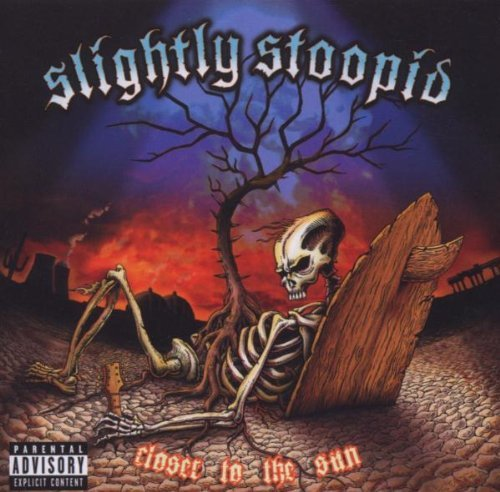 Slightly Stoopid Closer To The Sun Explicit Version
