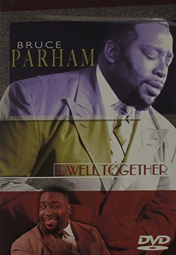 Parham Bruce Dwell Together