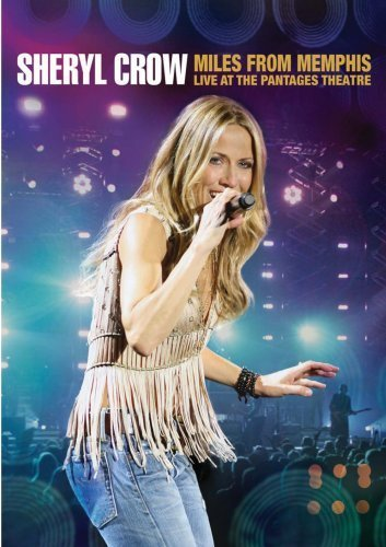 Sheryl Crow Miles From Memphis Live At The