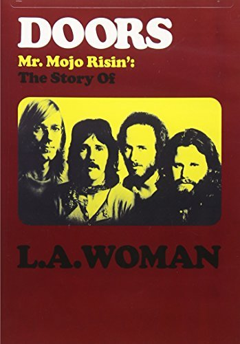 Doors Mr. Mojo Risin The Story Of L