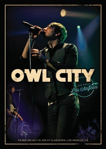 Owl City Owl City Live From Los Angele Owl City Live From Los Angele