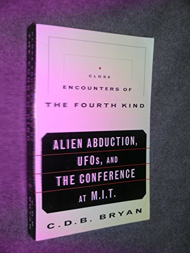 C. D. B. Bryan Close Encounters Of The Fourth Kind Alien Abducti
