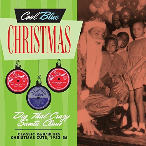 Dig That Crazy Santa Claus Classic R&b Blues Christmas Cuts 1953 56 **canceled**