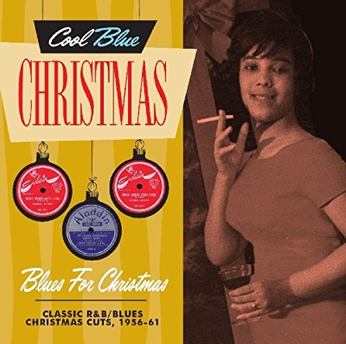 Blues For Christmas Classic R&b Blues Christmas Cuts 1956 61 **canceled**