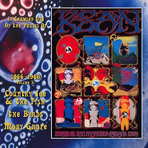 Country Joe & The Fish The Byrds Moby Grape It Crawled Out Of The Vaults Of Ksan 1966 1968 Volume 3 Live At The Avalon Ballroom 1967 & 68 Lp