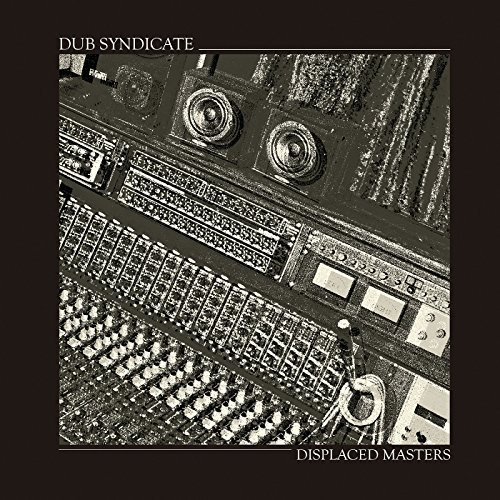 Dub Syndicate Displaced Masters