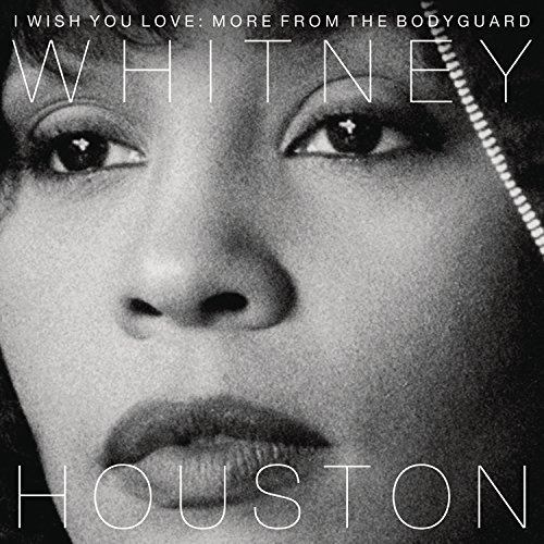 Whitney Houston I Wish You Love More From The Bodyguard