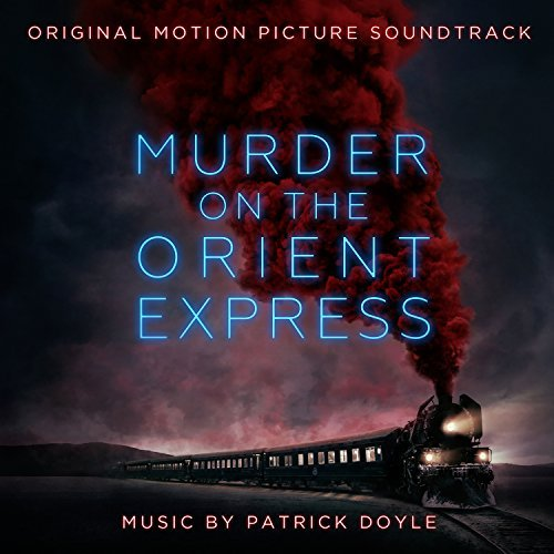 Murder On The Orient Express Soundtrack Patrick Doyle