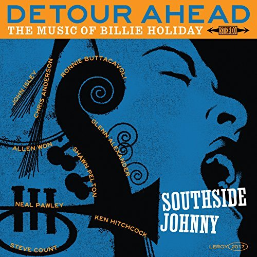 Southside Johnny Detour Ahead The Music Of Billie Holiday