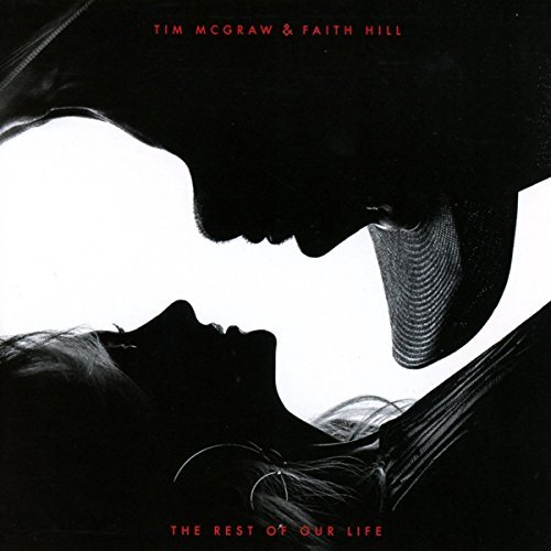 Tim Mcgraw & Faith Hill The Rest Of Our Life