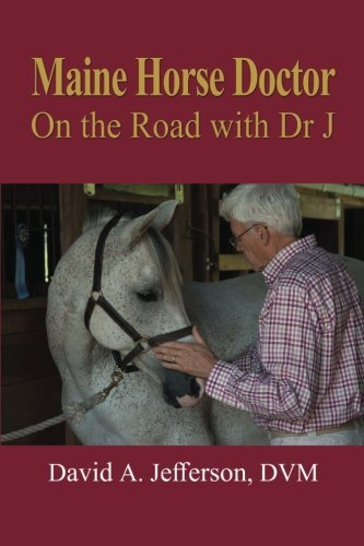 David A. Jefferson Dvm Maine Horse Doctor On The Road With Dr J