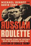 Michael Isikoff Russian Roulette The Inside Story Of Putin's War On America And The Election Of Donald Trump