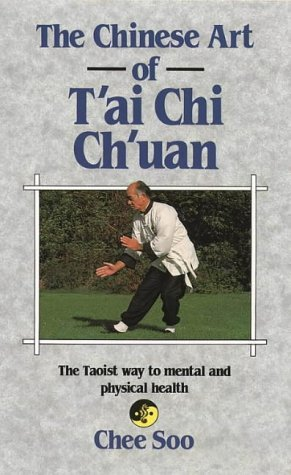 Chee Soo The Chinese Art Of T'ai Chi Ch'uan