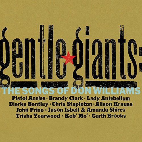 Gentle Giants The Songs Of Don Williams Gentle Giants The Songs Of Don Williams