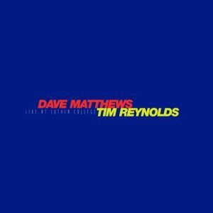 Dave Matthews & Tim Reynolds Live At Luther College 4 Lp 150g Vinyl Red Yellow & Blue Splatter Vinyl Numbered Includes Download Insert