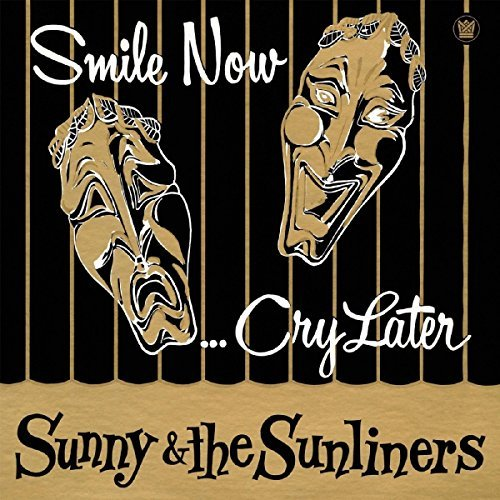 Sunny & Sunliners Smile Now Cry Later