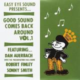 Dan Auerbach Sonny Smith Robert Finley Good Sound Comes Back Around Vol. 1