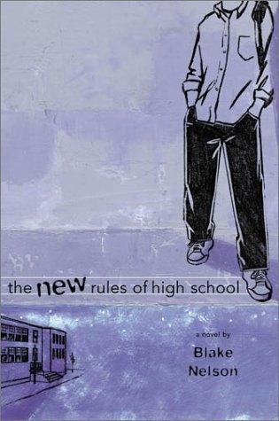 Blake Nelson The New Rules Of High School