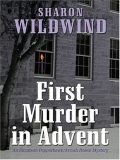 Sharon Wildwind First Murder In Advent An Elizabeth Pepperhawk Avivah Rosen Mystery