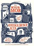 Colin Meloy The Whiz Mob And The Grenadine Kid