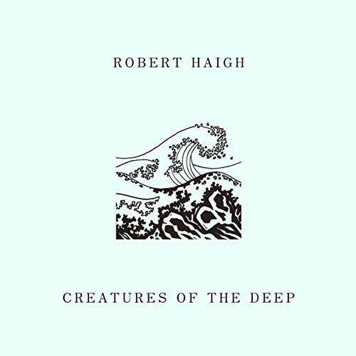 Robert Haigh Creatures Of The Deep