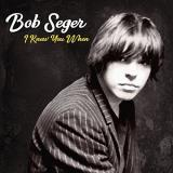 Bob Seger I Knew You When Deluxe Edition