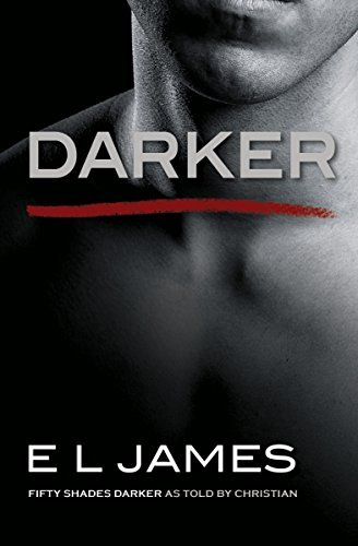 E. L. James Darker Fifty Shades Darker As Told By Christian