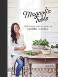 Joanna Gaines Magnolia Table A Collection Of Recipes For Gathering