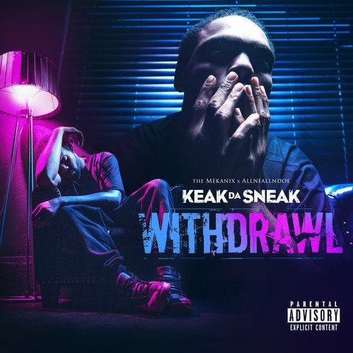 Keak Da Sneak Withdrawal Explicit Version
