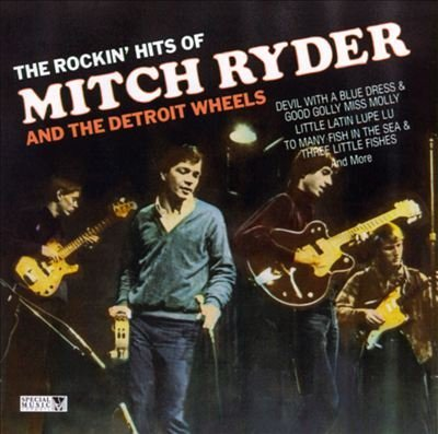 Mitch Ryder & The Detroit Wheels The Rockin' Hits Of Mitch Ryder And The Detroit Wh