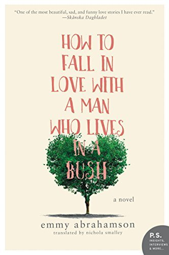 Emmy Abrahamson How To Fall In Love With A Man Who Lives In A Bush