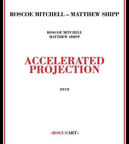 Roscoe Mitchell & Matthew Shipp Accelerated Projection