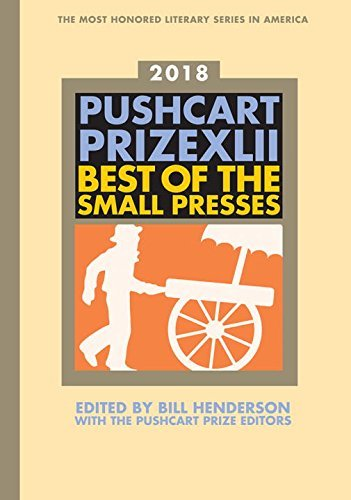 Bill Henderson The Pushcart Prize Xlii Best Of The Small Presses 2018 Edition 2018