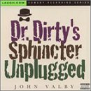 John Valby Dr. Dirty's Sphincter Unplugge