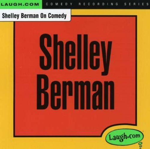 Shelley Berman Shelley Berman On Comedy