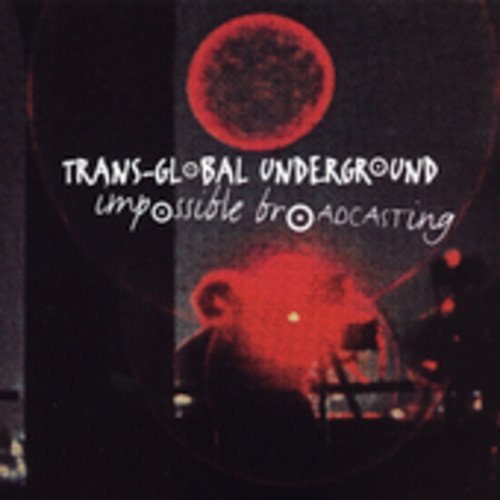 Trans Global Underground Impossible Broadcasting