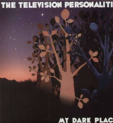 Television Personalities My Dark Places