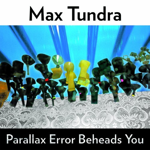 Max Tundra Parallax Error Beheads You