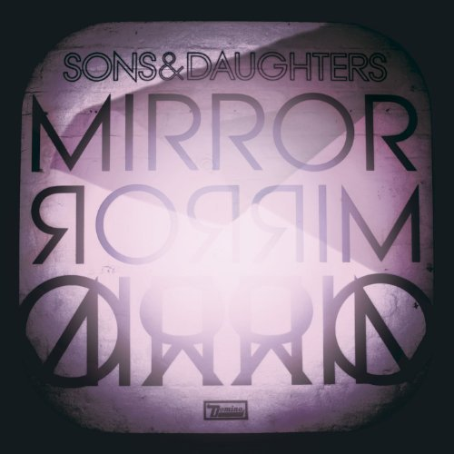 Sons & Daughters Mirror Mirror