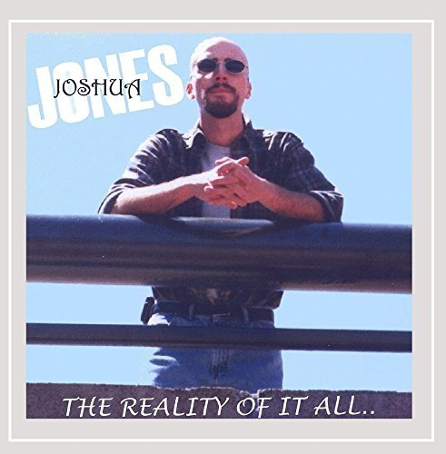 Joshua Jones Reality Of It All