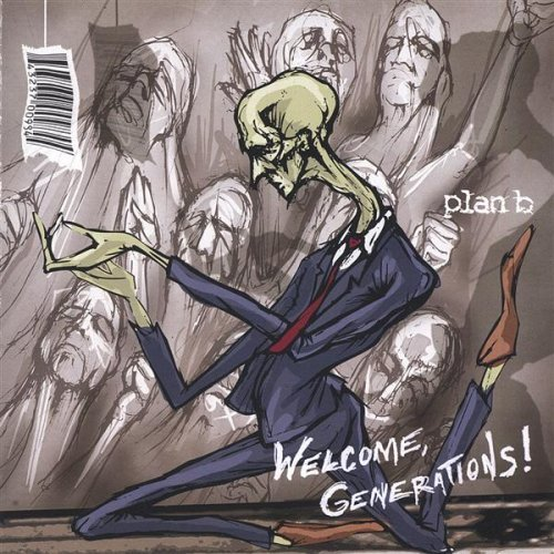 Plan B Welcome Generations!