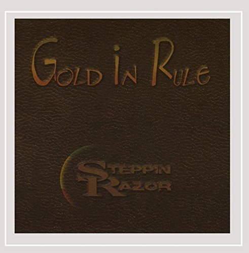 Steppin' Razor Gold In Rule
