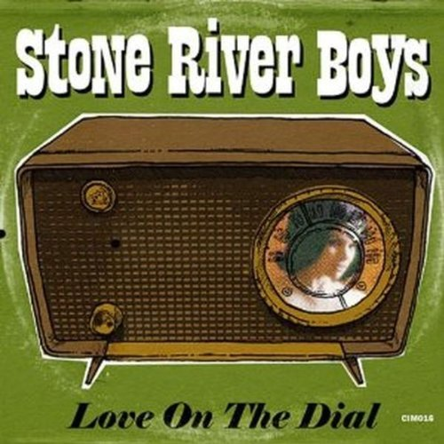 Stone River Boys Love On The Dial